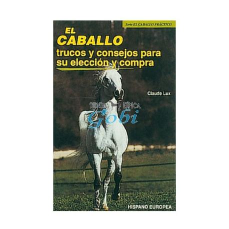 El  caballo  trucos  y  consejos  para  su  eleccion  y  compra