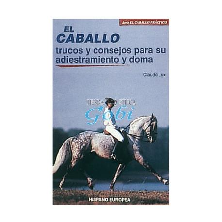 El  caballo  trucos  y  consejos   para  su  adiestramiento  y  doma